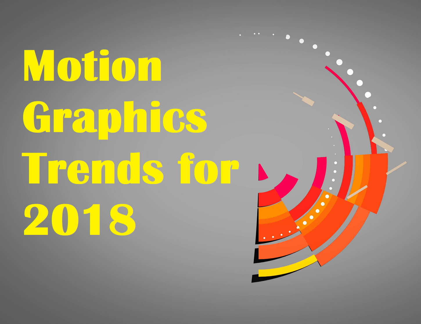 Motion Graphics Trends for 2018