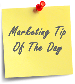 Marketing Tip of the Day
